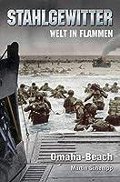 Stahlgewitter - Welt in Flammen: Omaha-Beach: Militaer-Thriller