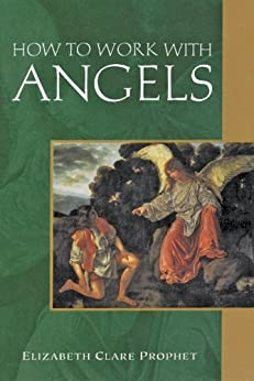 How to Work with Angels (Pocket Guides to Practical Spirituality Book 4) by [Prophet, Elizabeth Clare]