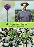 derek jarman's garden with photographs by howard sooley