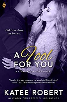A Fool For You (Foolproof Love Book 3) by [Robert, Katee]