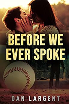Before We Ever Spoke by [Largent, Dan]