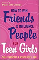 How to Win Friends and Influence People for Teen Girls [並行輸入品]