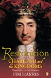 Restoration: Charles II and His Kingdoms, 1660-1685