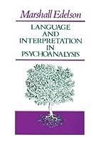 Language and Interpretation in Psychoanalysis