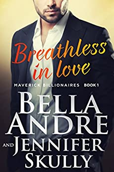 Breathless In Love (The Maverick Billionaires, Book 1) by [Andre, Bella, Skully, Jennifer]