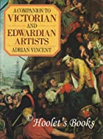 A Companion to Victorian and Edwardian Artists