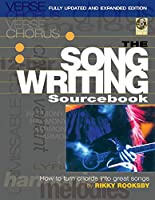 The Songwriting Sourcebook: How to Turn Chords into Great Songs (Fastforward)