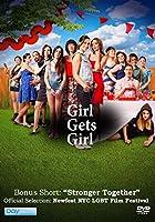 Girl Gets Girl / Stronger Together [DVD]