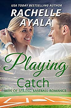 [Ayala, Rachelle]のPlaying Catch (Men of Spring Baseball Book 2) (English Edition)