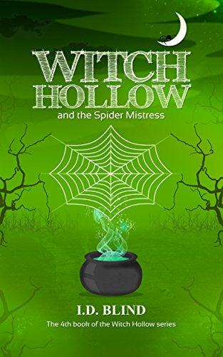 Download Witch Hollow and the Spider Mistress (Book 4 of 5) (English Edition) B00LE0NAPM