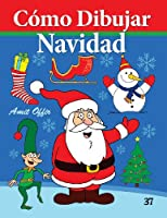 Cómo dibujar navidad / How to Draw Christmas: Libros de dibujo / Drawing Books (Cómo Dibujar Comics)