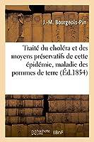 Traité Du Choléra Et Des Moyens Préservatifs de Cette Épidémie Maladie Des Pommes de Terre (Sciences)