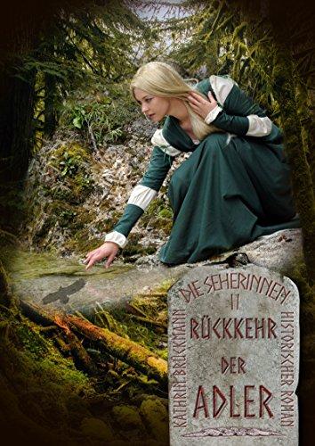 Rückkehr der Adler: Zeitreise-Roman ins alte Germanien (Die Seherinnen 2) (German Edition)