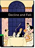 Oxford Bookworms Library: Stage 6: Decline and Fall (Oxford Bookworms ELT)