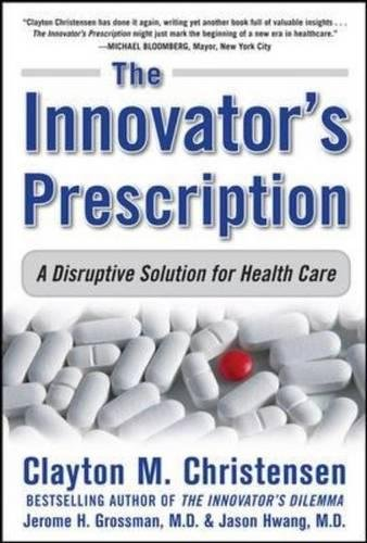 The Innovator's Prescription: A Disruptive Solution for Health Careの詳細を見る