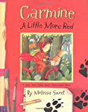Carmine: A Little More Red (New York Times Best Illustrated Books)