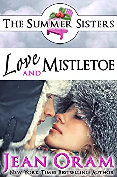 Love and Mistletoe: A Beach Reads Holiday Contemporary Romance (Book Club Edition) (The Summer Sisters Tame the Billionaires 5) by [Oram, Jean]