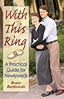 With This Ring: A Practical Guide for Newlyweds (Revised)