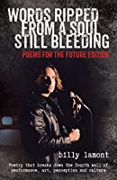Words Ripped From a Soul Still Bleeding: Poems for the Future Edition
