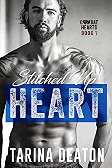 Stitched Up Heart (Combat Hearts Book 1) by [Deaton, Tarina]