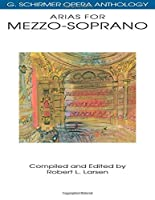 Arias for Mezzo-Soprano (G. SCHIRMER OPERA ANTHOLOGY)
