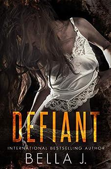 Defiant: A Dark MC Romance (American Street Kings Book 2) by [J, Bella]