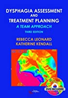 Dysphagia Assessment and Treatment Planning: A Team Approach, Third Edition by Rebecca Leonard Kathy Kendall(2013-03-01)