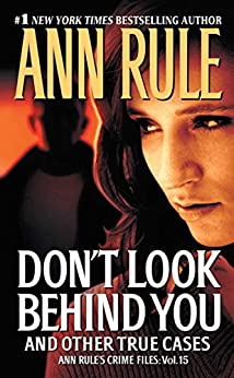 Don't Look Behind You: Ann Rule's Crime Files #15 by [Rule, Ann]