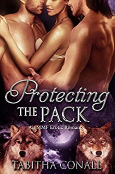 Protecting the Pack, An MMF Erotic Romance (Marysburg Wolves Book 1) by [Conall, Tabitha]