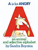 A Is for Angry: An Animal and Adjective Alphabet