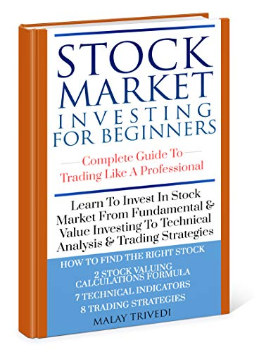 Stock Market Investing for Beginner:  Complete Guide to Trading Like A Professional: Learn Stock Market Secrets-From Fundamentals & Value Investing To ... (Investment Book 1) (English Edition)