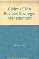 Gleim's CMA Review: Strategic Management