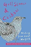 Gull Stones and Cuckoos: Writing from Rural Norfolk