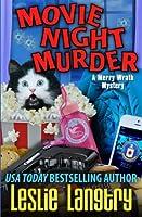 Movie Night Murder (Merry Wrath Mysteries)