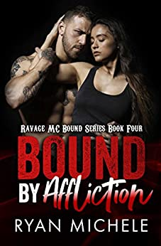 Bound by Affliction (Ravage MC Bound Series Book Four) by [Michele, Ryan]