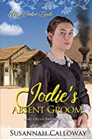 Jodie's Absent Groom (Mail Order Brides of Texas)