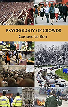 Psychology of Crowds by [Bon, Gustave le]