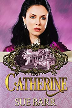 CATHERINE (Pride & Prejudice continued.... Book 2) by [Barr, Sue]