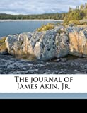 The Journal of James Akin, Jr.