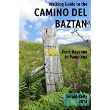 Walking Guide to the Camino Del Baztan: From Bayonne to Pamplona