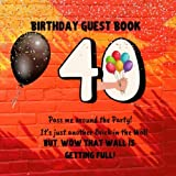 Birthday Guest Book: Pass me around the Party! It's just another brick in the wall. but, wow that wall is getting full.: Happy 40th Birthday: Great gift, better than a card. 8.5.x 8.5 Pass this arund the 40th party.
