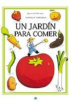 Un jardin para comer/ A garden to eat