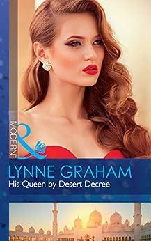 [Graham, Lynne]のHis Queen By Desert Decree (Mills & Boon Modern) (Wedlocked!, Book 89)