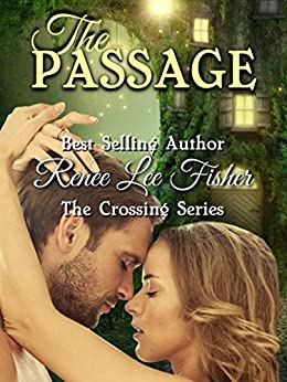 The Passage (The Crossing Series) by [Fisher, Renee Lee]
