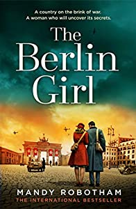 The Berlin Girl: The new title from the internationally bestselling author of WW2 historical fiction and the book you must read in 2020 (English Edition)