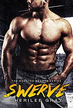 Swerve (Boosted Hearts Book 1) by [Gray, Sherilee]