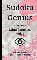 Sudoku Genius Mind Exercises Volume 1: Wailuku, Hawaii State of Mind Collection