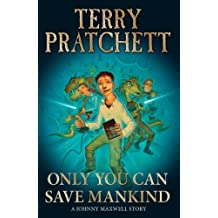 Only You Can Save Mankind (Johnny Maxwell Book 1)