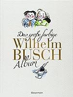 Das grosse farbige Wilhelm Busch Album