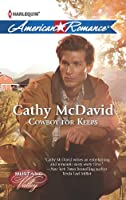 Cowboy for Keeps (Harlequin American Romance: Mustang Valley)